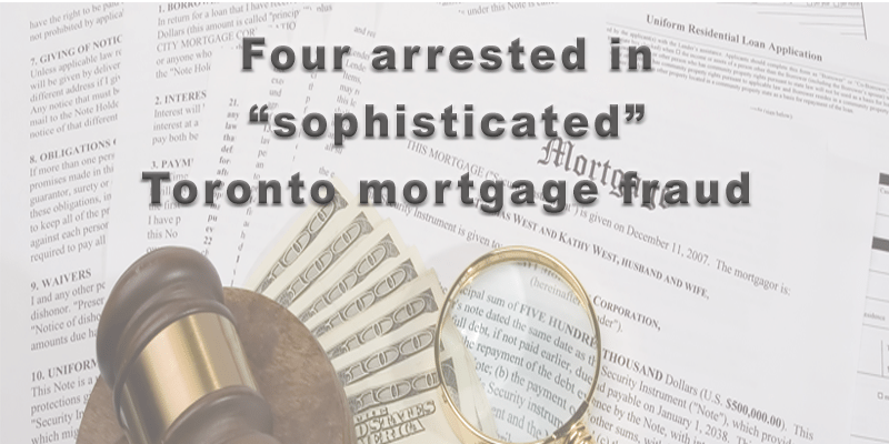 Four arrested in 'sophisticated' Toronto mortgage fraud