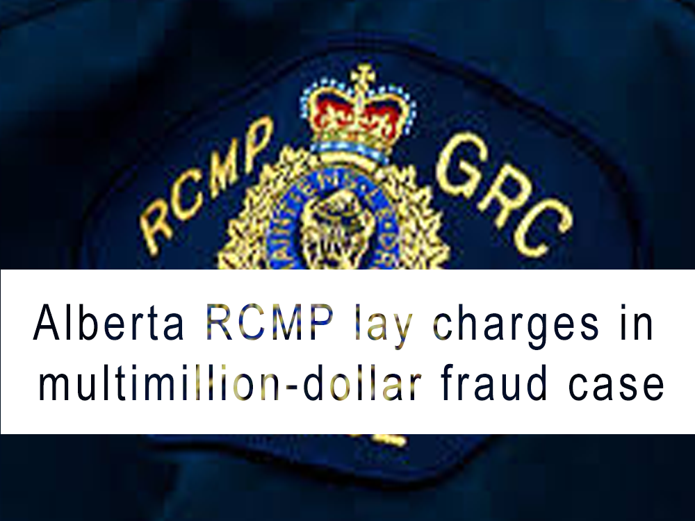 Alberta RCMP lay charges in multimillion-dollar fraud case
